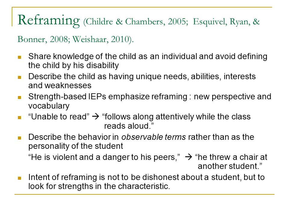 Reframing (Childre & Chambers, 2005; Esquivel, Ryan, & Bonner, 2008; Weishaar, 2010).