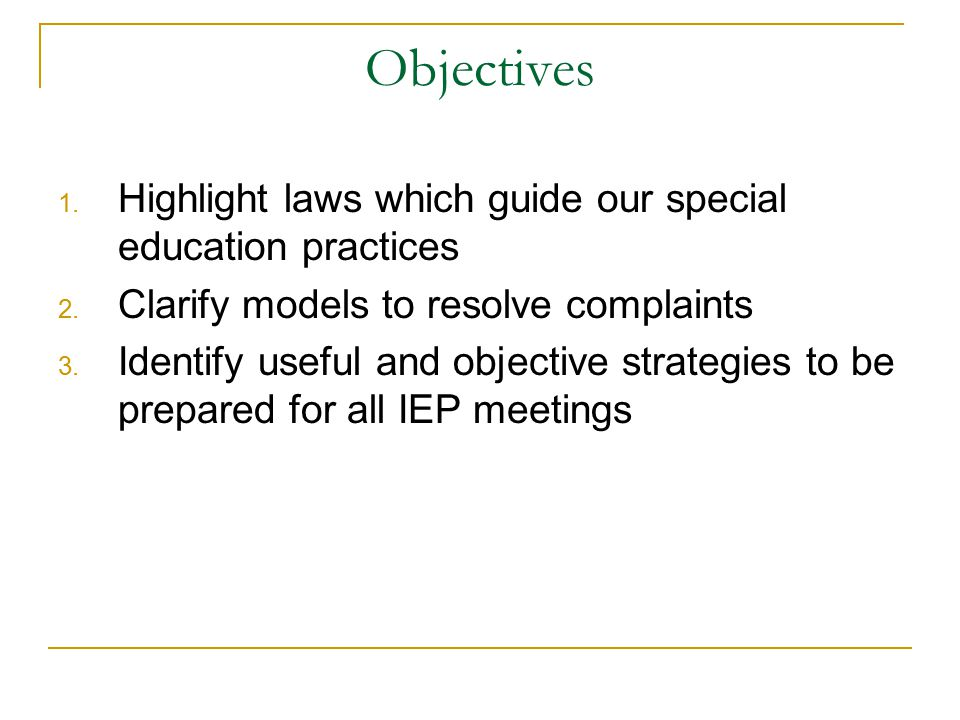 Objectives Highlight laws which guide our special education practices