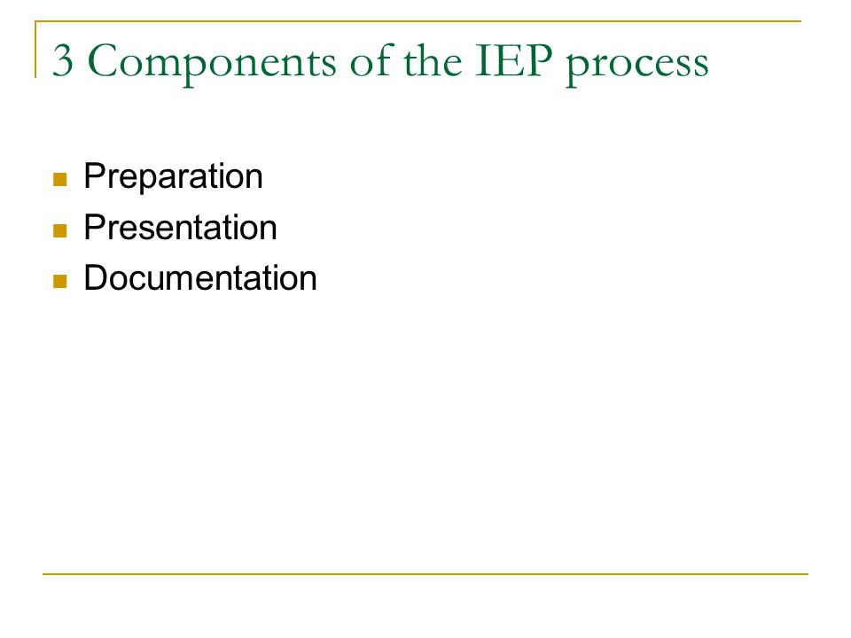 3 Components of the IEP process