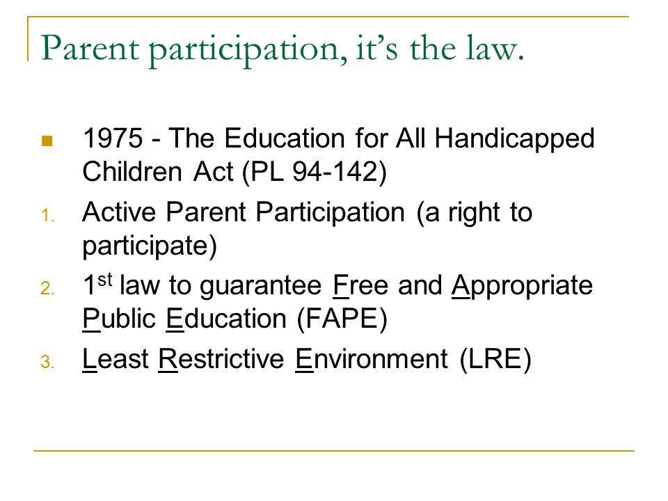 Parent participation, it's the law.