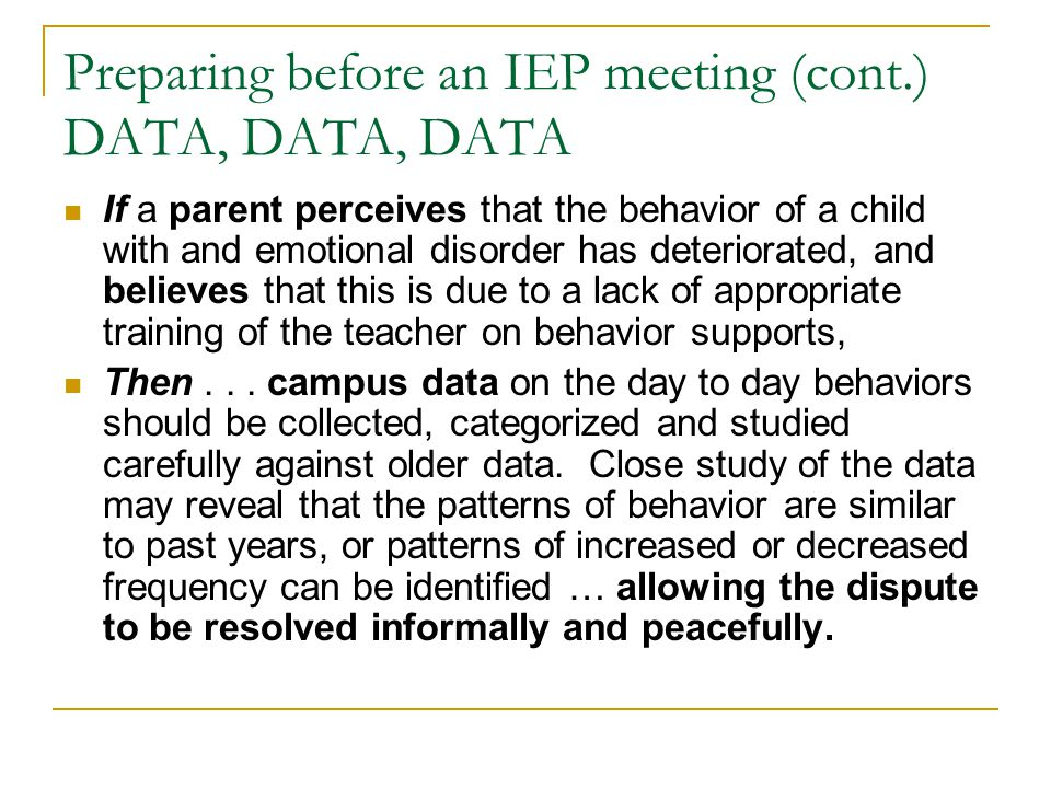 Preparing before an IEP meeting (cont.) DATA, DATA, DATA