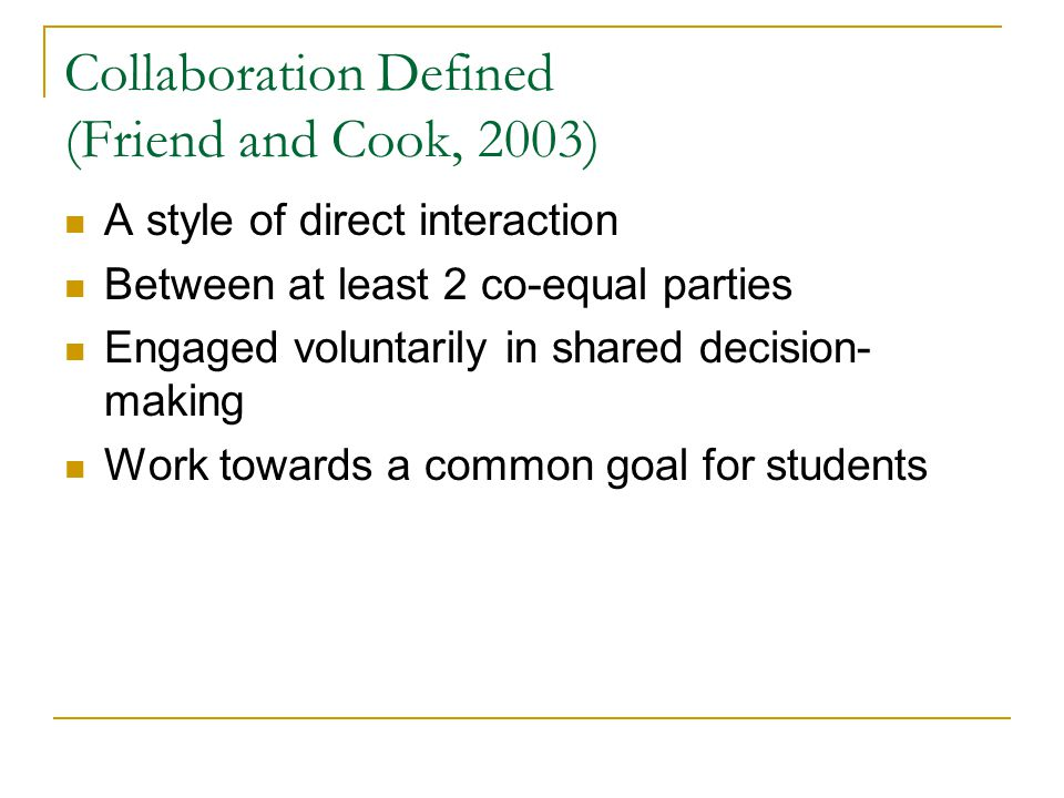 Collaboration Defined (Friend and Cook, 2003)