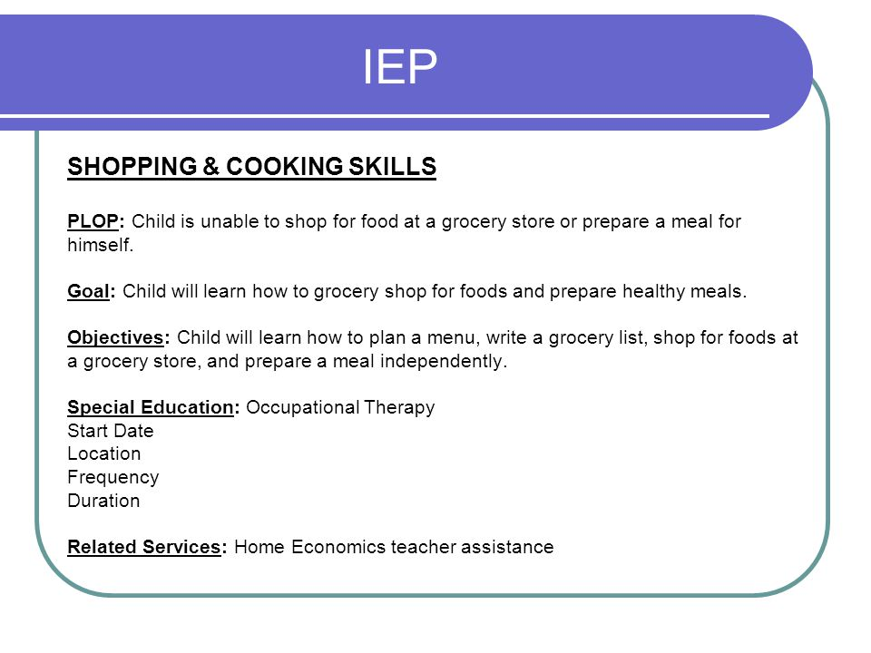 IEP SHOPPING & COOKING SKILLS