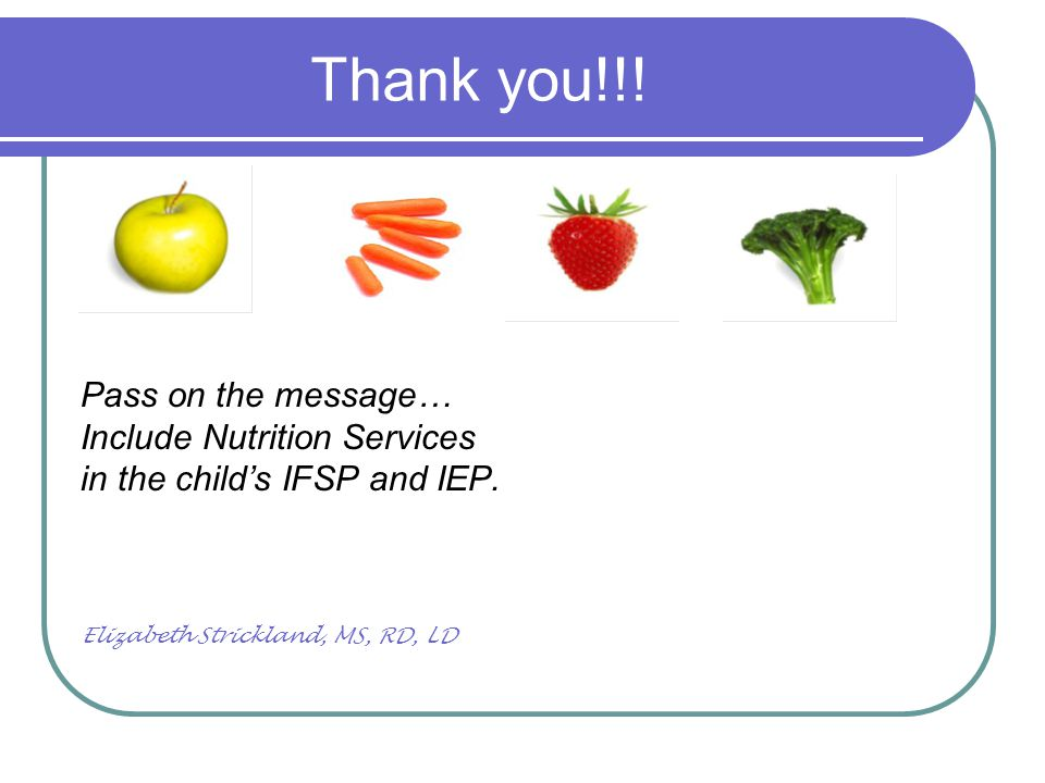 Thank you!!! Pass on the message… Include Nutrition Services