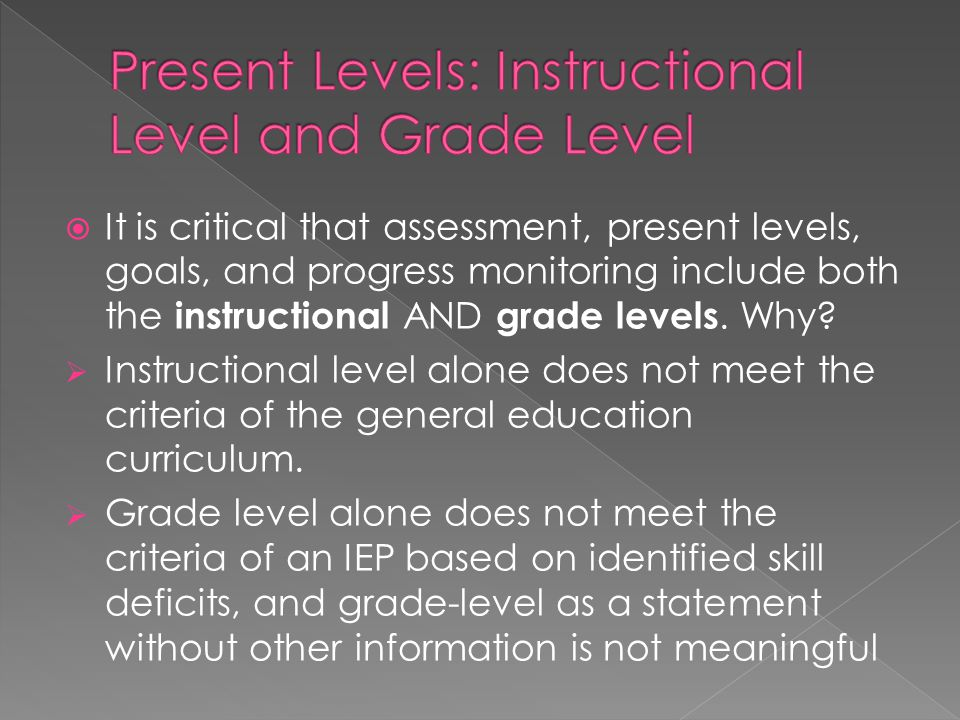 Present Levels: Instructional Level and Grade Level
