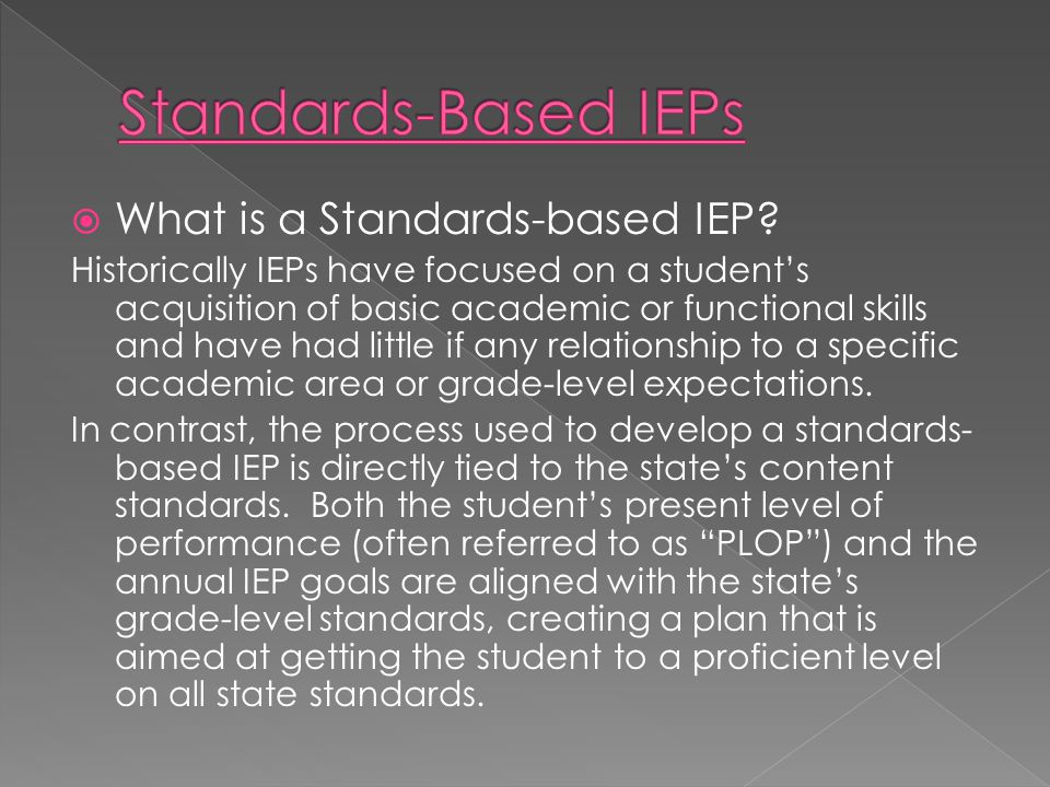 Standards-Based IEPs What is a Standards-based IEP