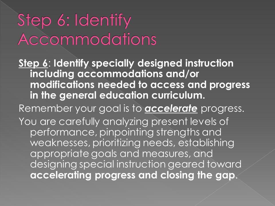 Step 6: Identify Accommodations