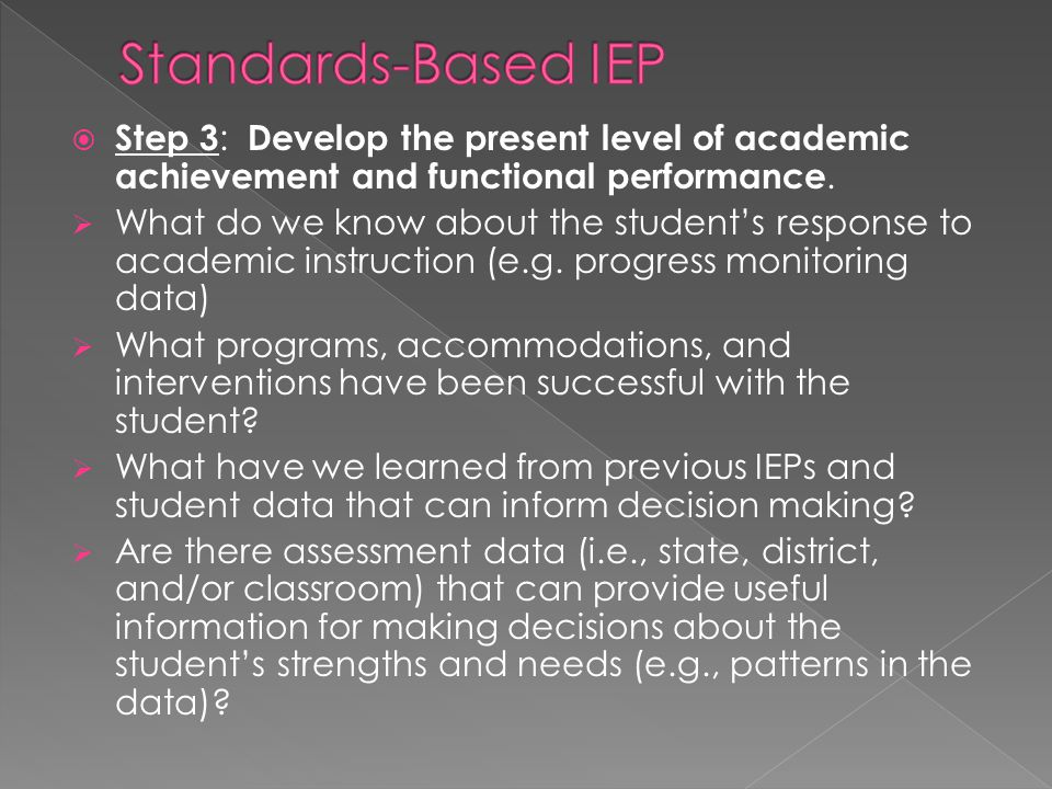 Standards-Based IEP Step 3: Develop the present level of academic achievement and functional performance.