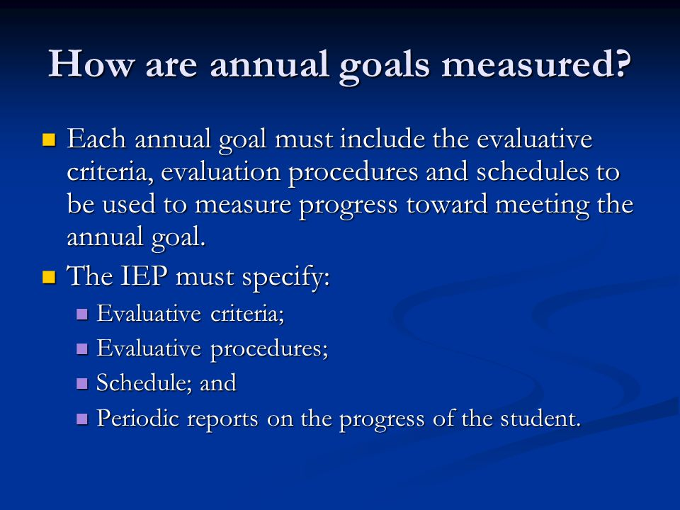 How are annual goals measured