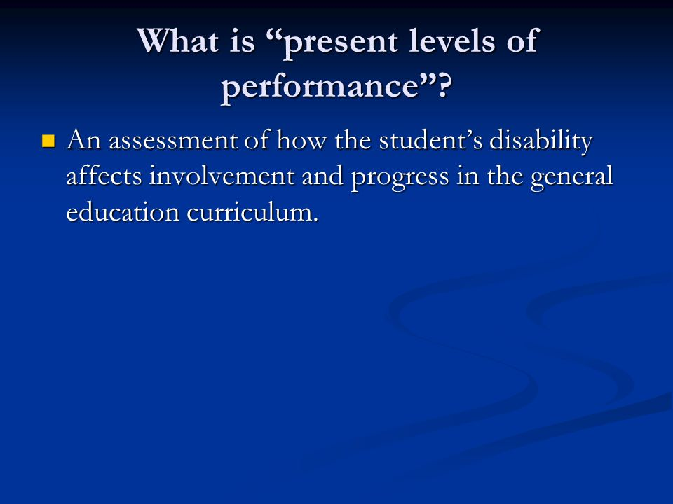 What is present levels of performance