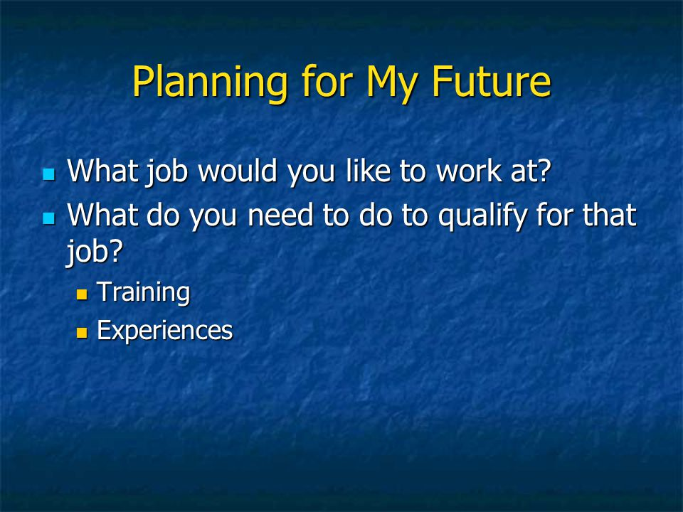 Planning for My Future What job would you like to work at