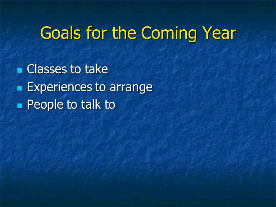 Goals for the Coming Year