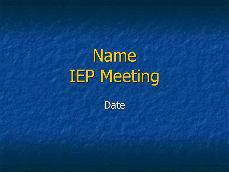 Name IEP Meeting Date