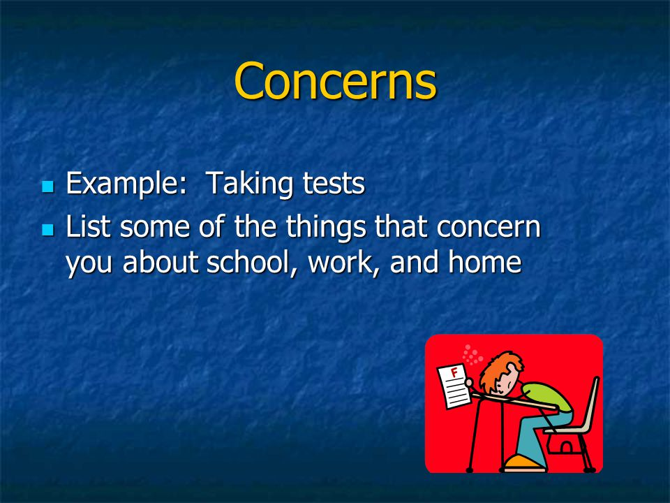 Concerns Example: Taking tests