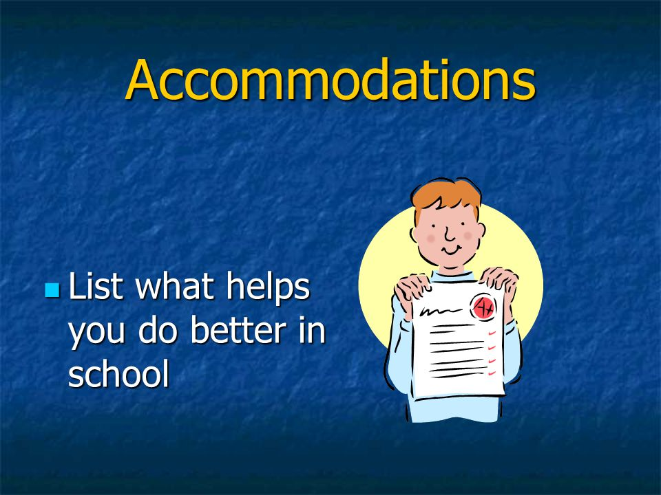 Accommodations List what helps you do better in school