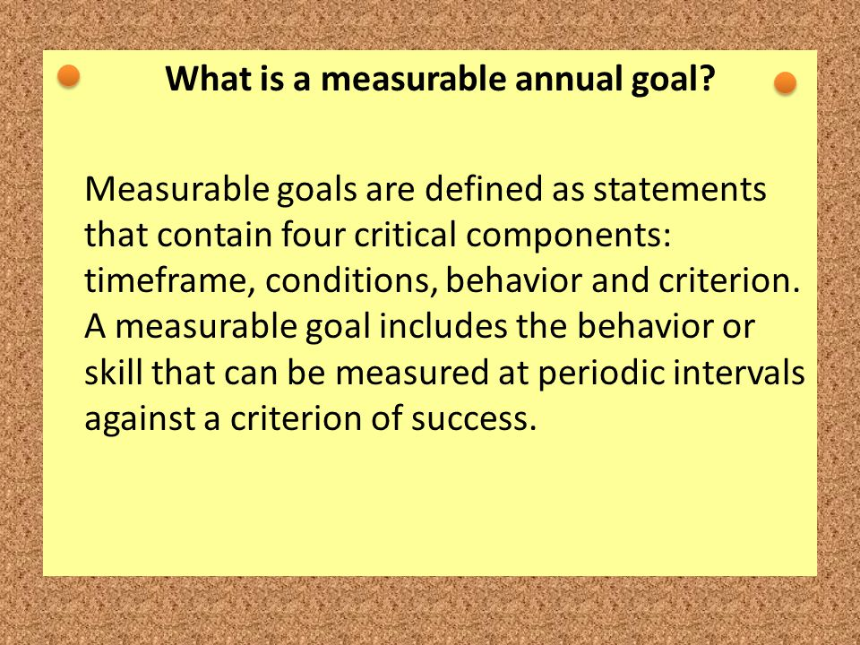 What is a measurable annual goal