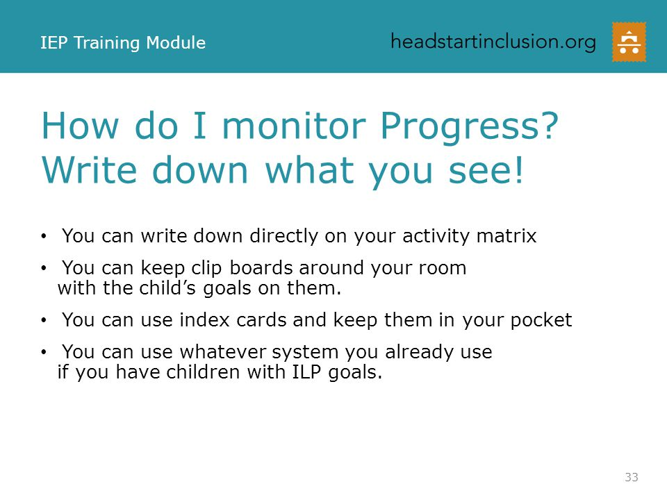 How do I monitor Progress Write down what you see!