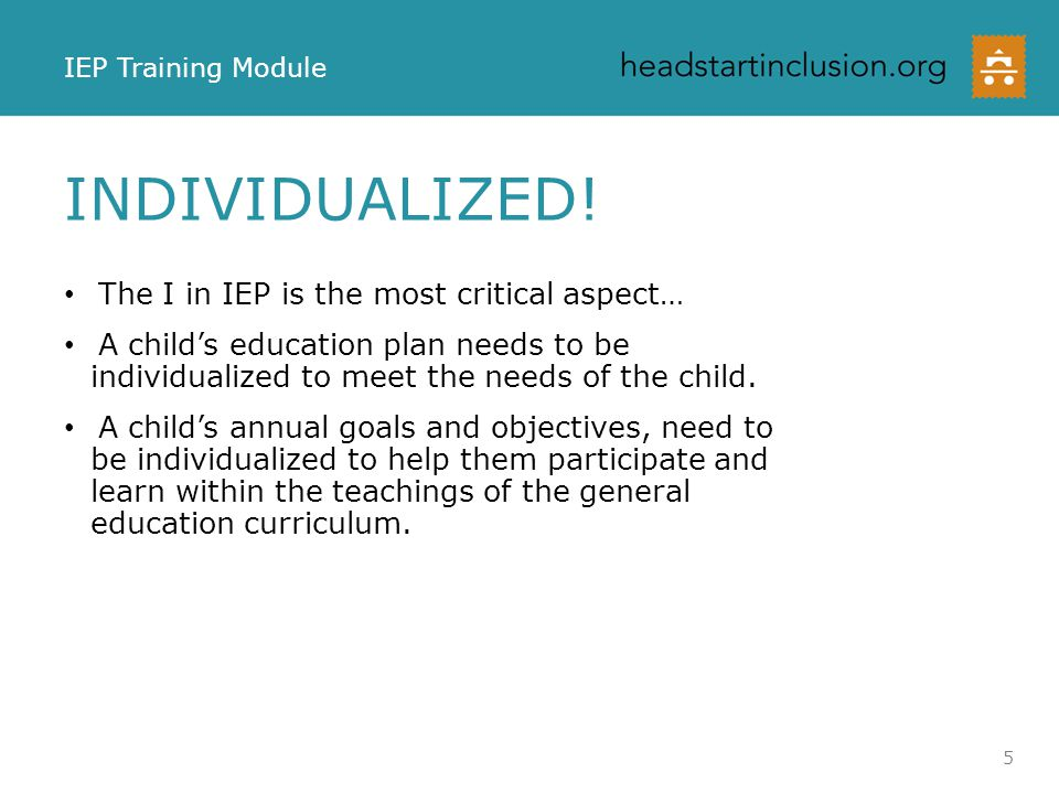 INDIVIDUALIZED! The I in IEP is the most critical aspect…