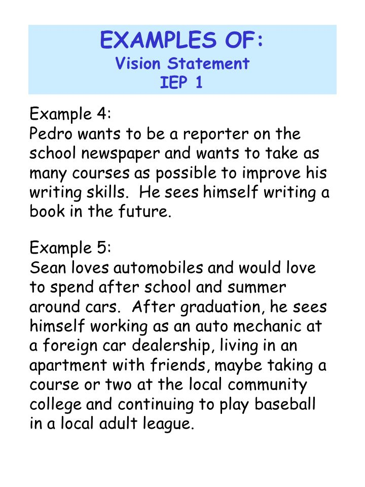 EXAMPLES OF: Vision Statement IEP 1 Example 4: