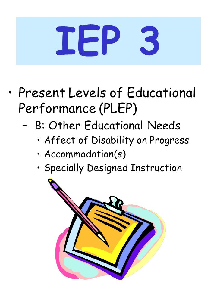 IEP 3 Present Levels of Educational Performance (PLEP)