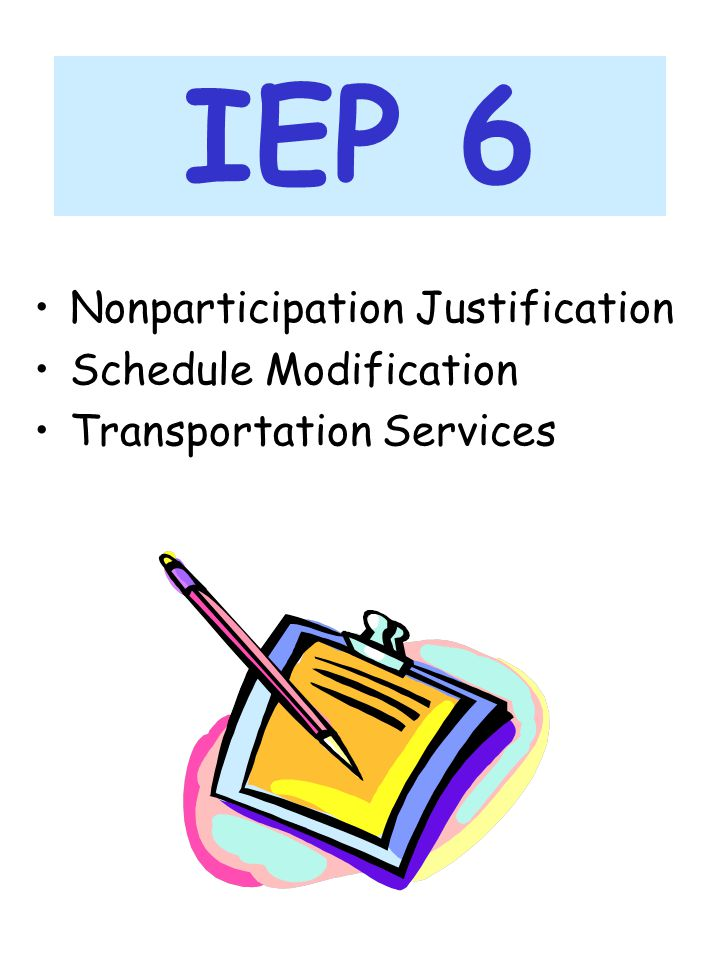 IEP 6 Nonparticipation Justification Schedule Modification