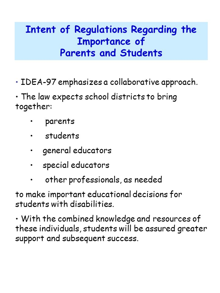Intent of Regulations Regarding the Importance of Parents and Students