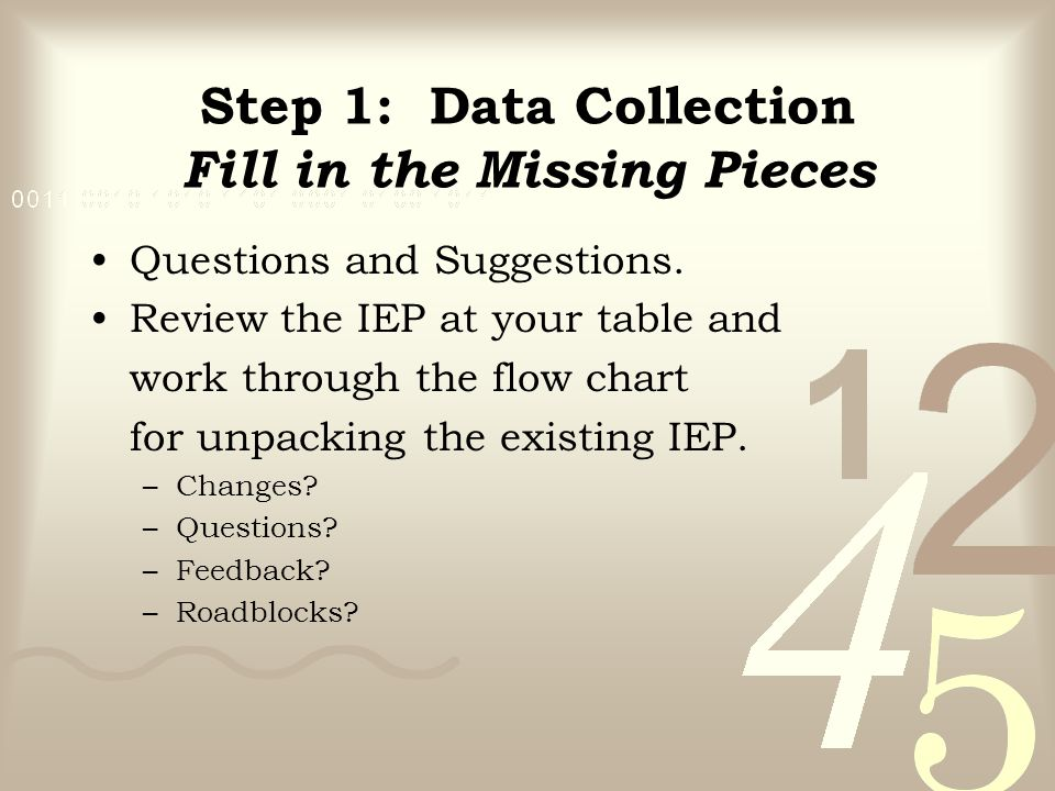 Step 1: Data Collection Fill in the Missing Pieces
