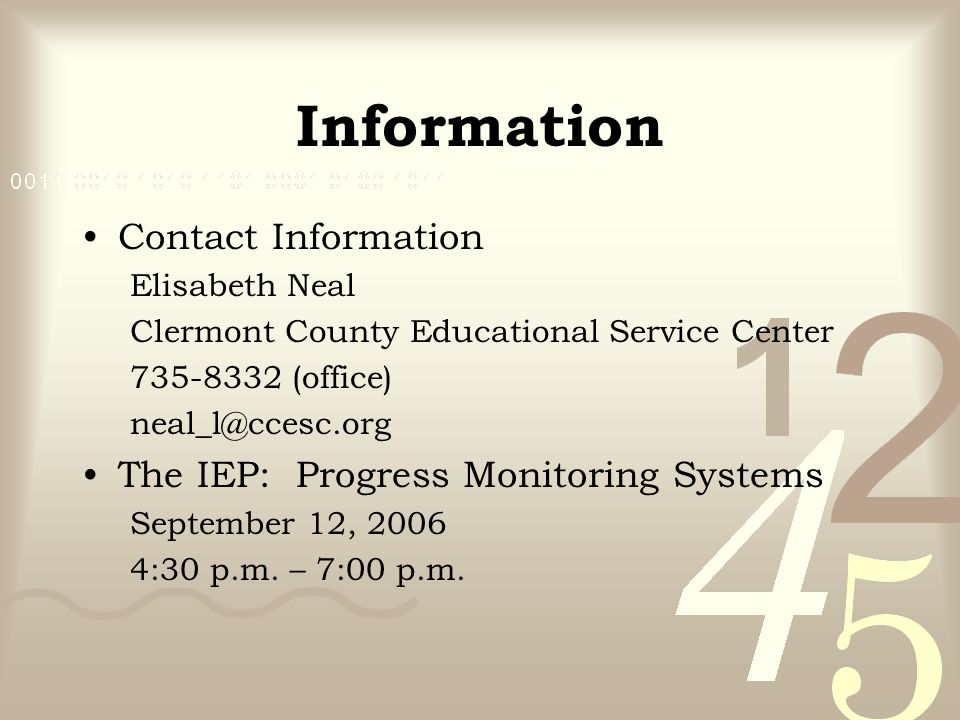 Information Contact Information. Elisabeth Neal. Clermont County Educational Service Center. 735-8332 (office)
