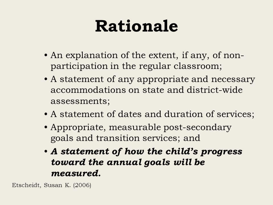 Rationale An explanation of the extent, if any, of non-participation in the regular classroom;