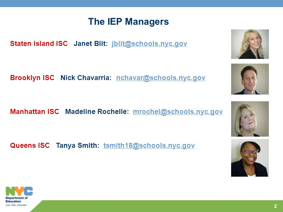 The IEP Managers Staten Island ISC Janet Blit: jblit@schools.nyc.gov