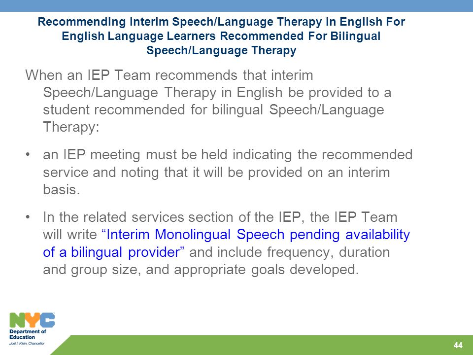 Recommending Interim Speech/Language Therapy in English For English Language Learners Recommended For Bilingual Speech/Language Therapy