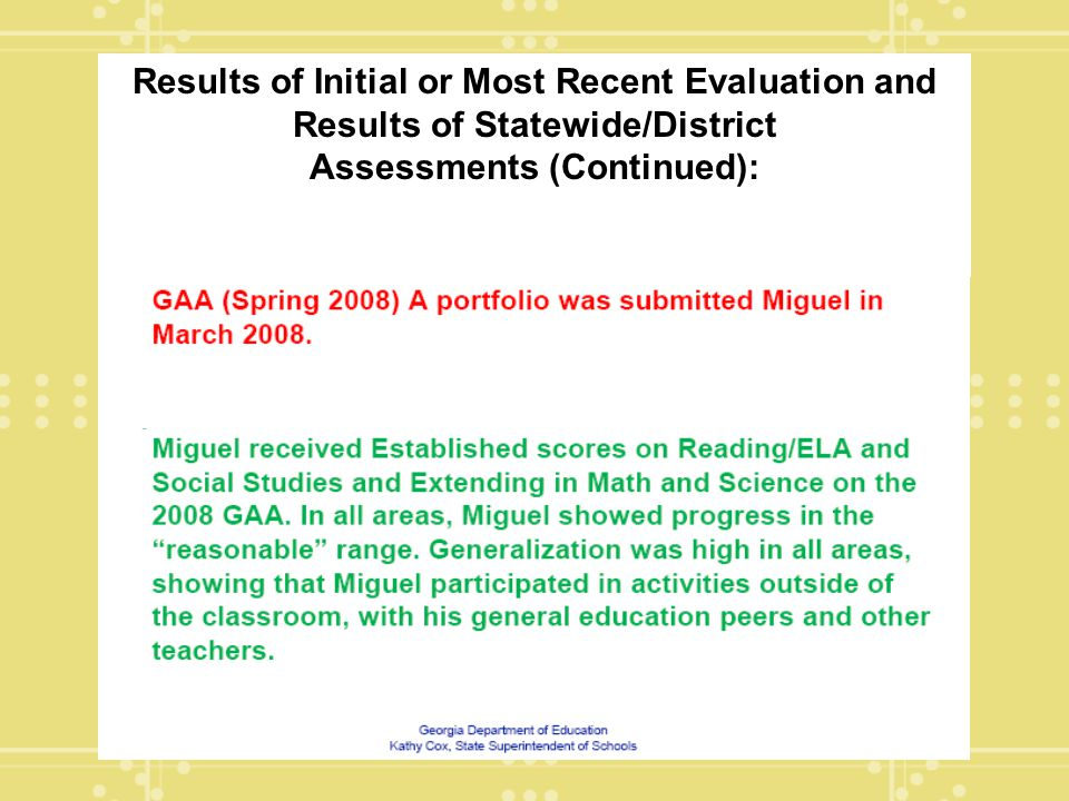 Results of Initial or Most Recent Evaluation and Results of Statewide/District Assessments (Continued):