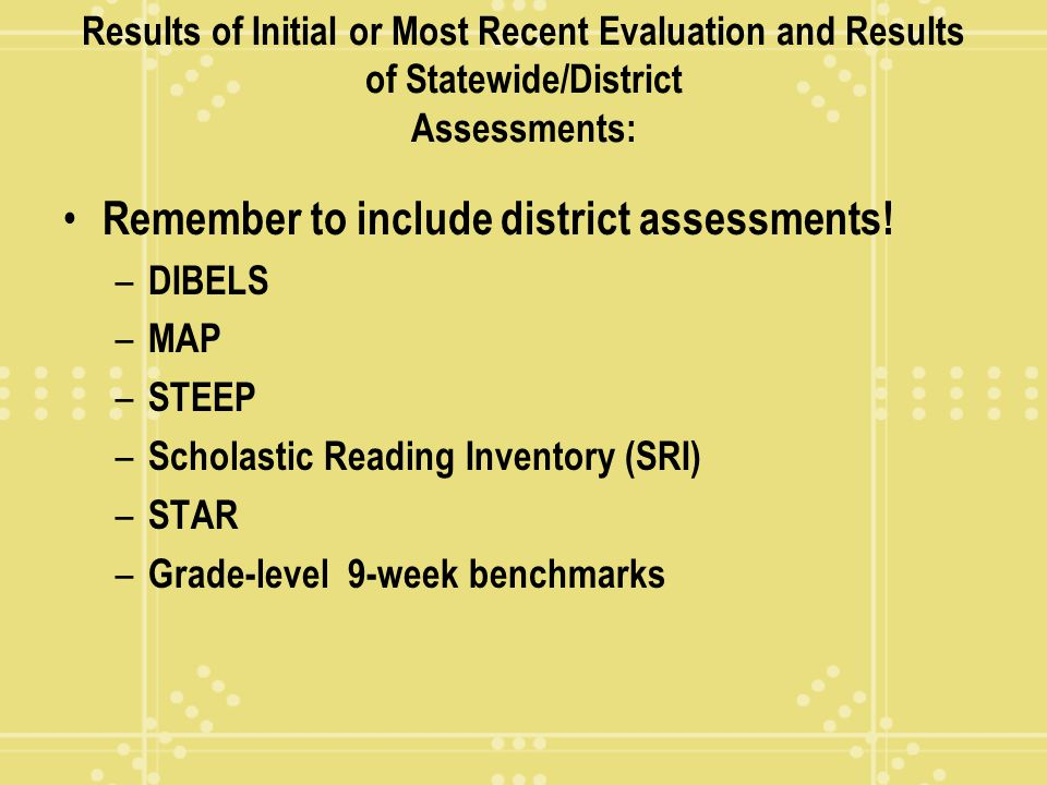 Remember to include district assessments!