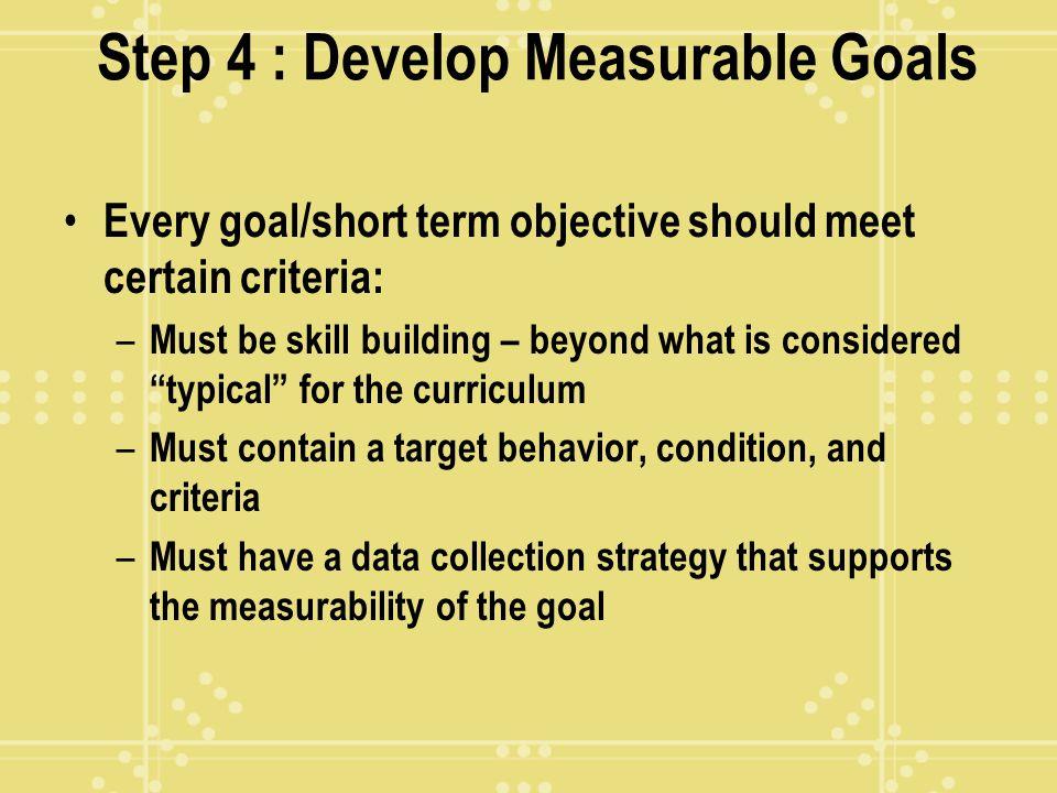 Step 4 : Develop Measurable Goals