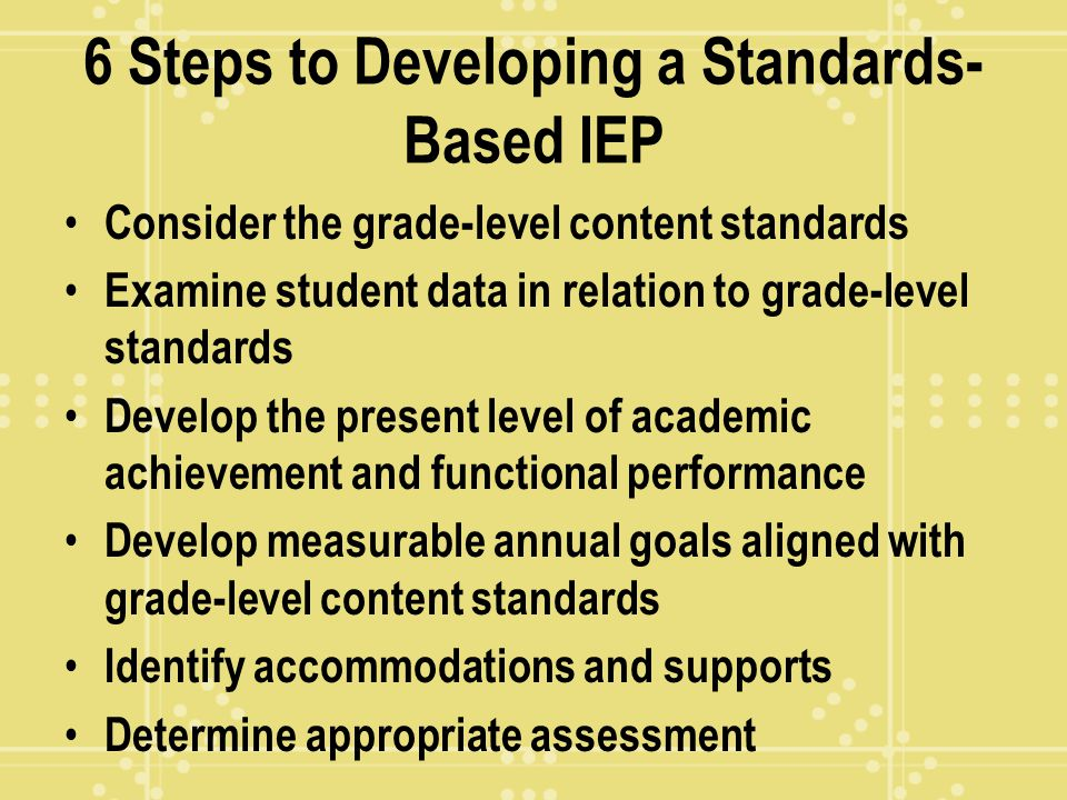 6 Steps to Developing a Standards-Based IEP