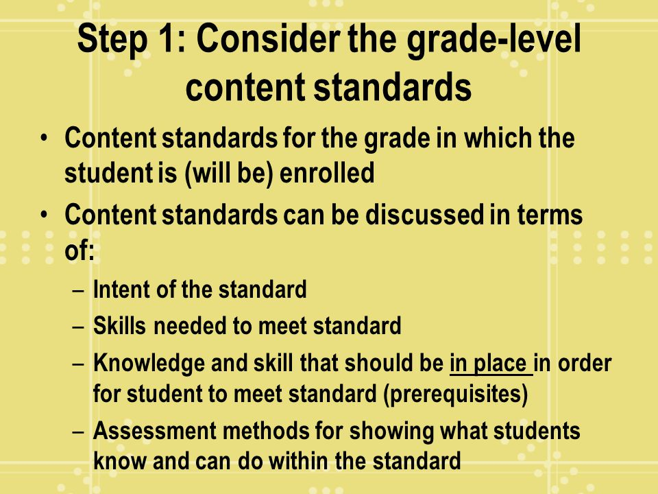Step 1: Consider the grade-level content standards