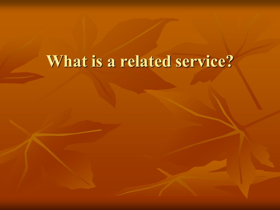 What is a related service