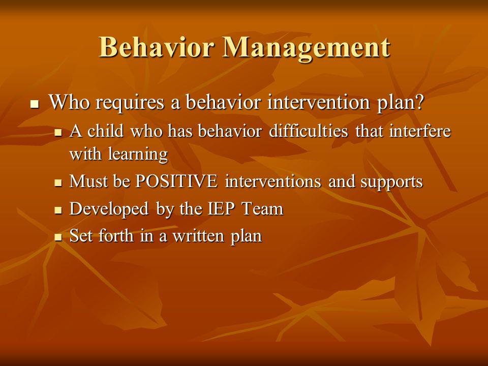 Behavior Management Who requires a behavior intervention plan