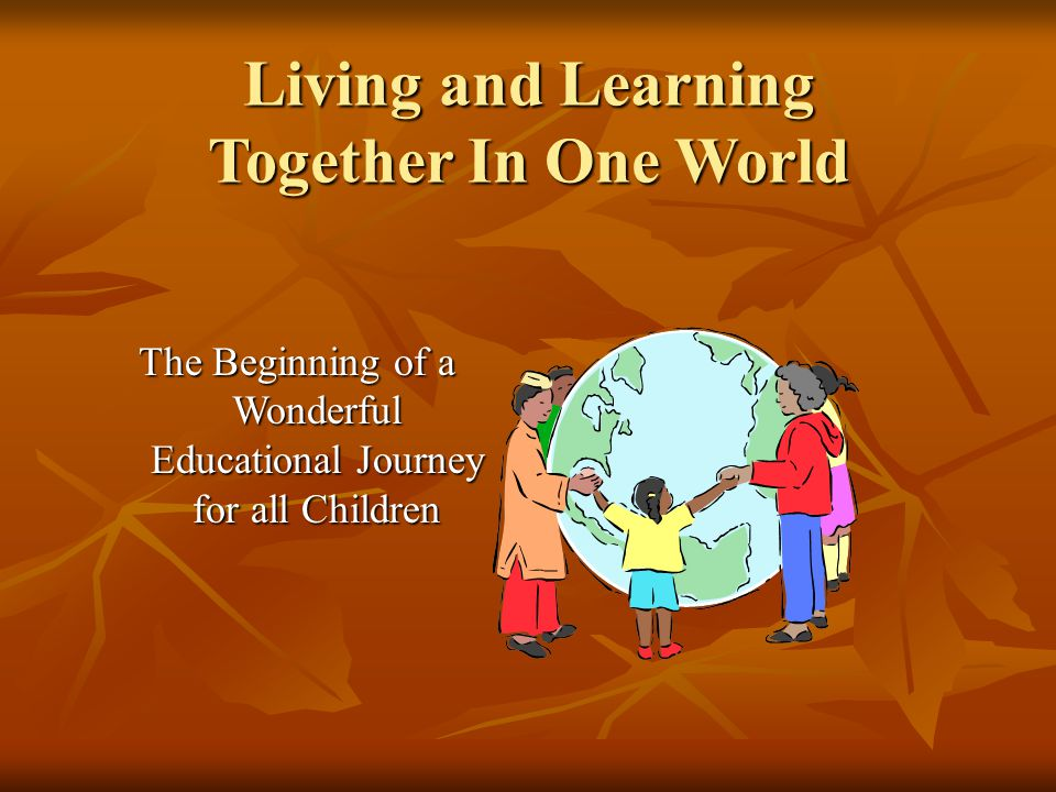 Living and Learning Together In One World