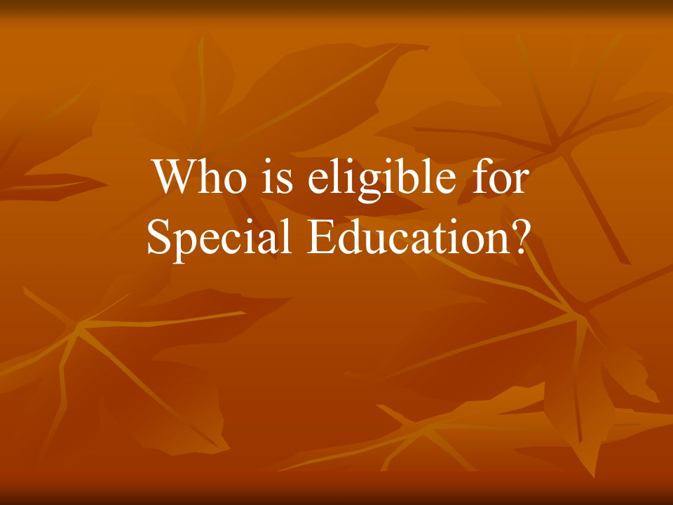 Who is eligible for Special Education