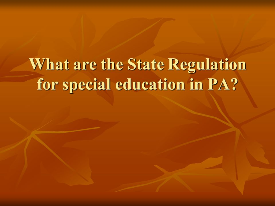 What are the State Regulation for special education in PA