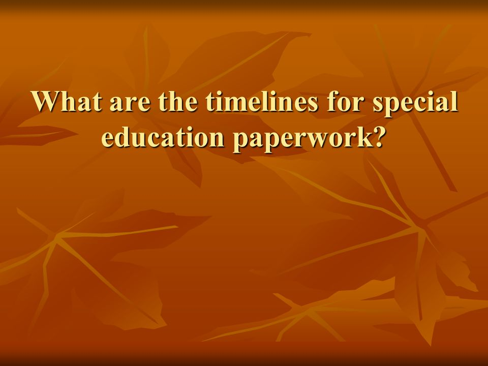 What are the timelines for special education paperwork