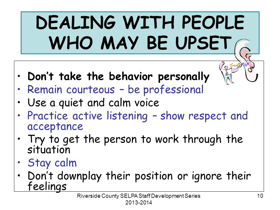 DEALING WITH PEOPLE WHO MAY BE UPSET