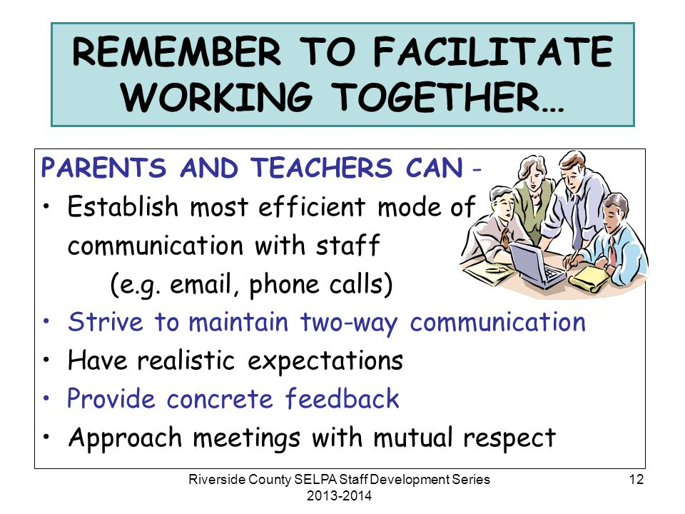 REMEMBER TO FACILITATE WORKING TOGETHER…