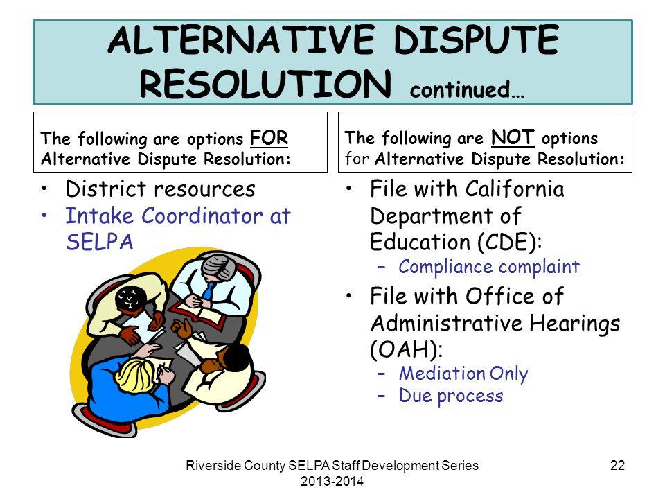 ALTERNATIVE DISPUTE RESOLUTION continued…