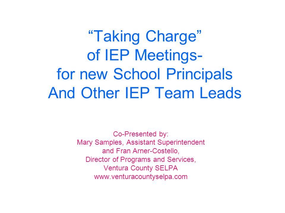 Taking Charge of IEP Meetings- for new School Principals And Other IEP Team Leads