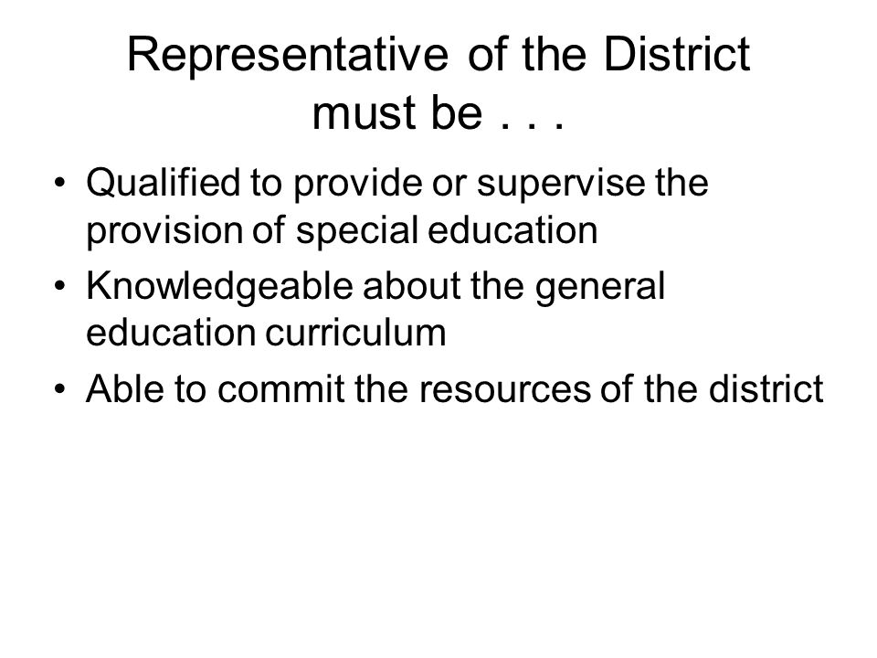 Representative of the District must be . . .