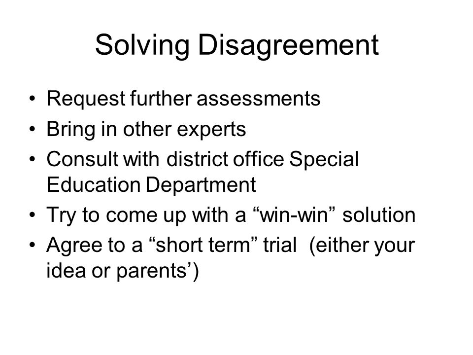 Solving Disagreement Request further assessments