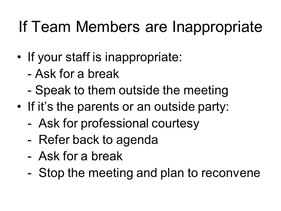 If Team Members are Inappropriate