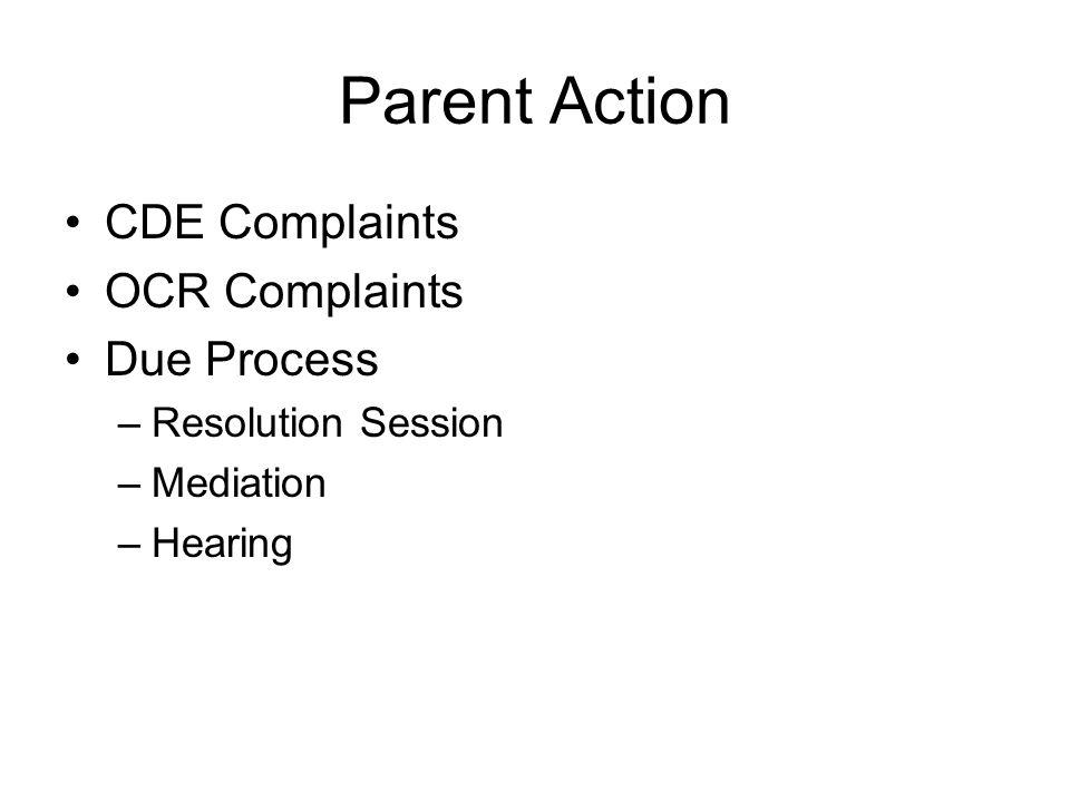 Parent Action CDE Complaints OCR Complaints Due Process